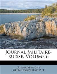 Journal Militaire-suisse, Volume 6
