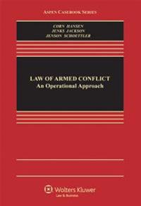 The Law of Armed Conflict: An Operational Approach