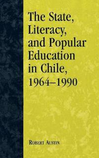 The State, Literacy and Popular Education in Chile, 1964-1990