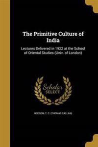 PRIMITIVE CULTURE OF INDIA