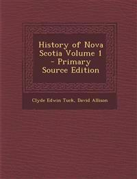 History of Nova Scotia Volume 1