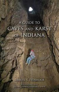 A Guide to Caves and Karst of Indiana