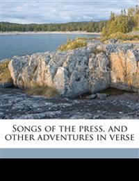 Songs of the press, and other adventures in verse