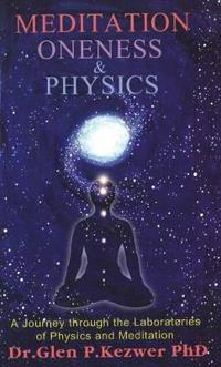 Meditation, oneness and physics - a journey through the laboratories of phy