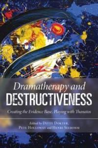 Dramatherapy and Destructiveness