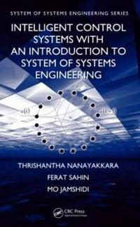 Intelligent Control Systems With an Introduction to Systems of Systems Engineering