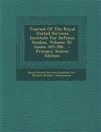 Journal Of The Royal United Services Institute For Defence Studies, Volume 50, Issues 345-346...
