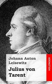 Julius Von Tarent: Ein Trauerspiel
