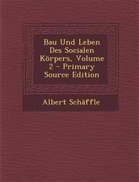 Bau Und Leben Des Socialen Körpers, Volume 2