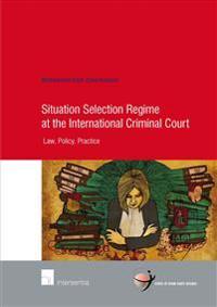 Situation Selection Regime at the International Criminal Court