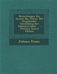 Bemerkungen Zur Syntax Des Vitruv: Mit Eingehender Darstellung Der Substantivsätze ...