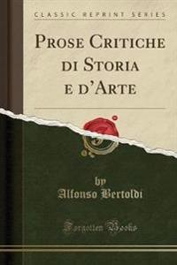 Prose Critiche di Storia e d'Arte (Classic Reprint)