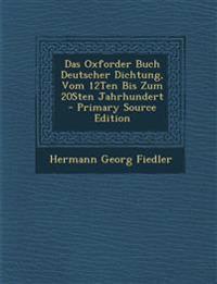 Das Oxforder Buch Deutscher Dichtung, Vom 12Ten Bis Zum 20Sten Jahrhundert