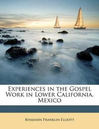 Experiences in the Gospel Work in Lower California, Mexico