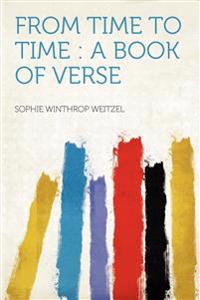 From Time to Time : a Book of Verse