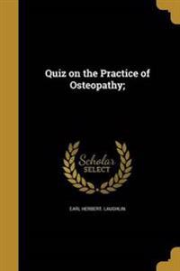 QUIZ ON THE PRAC OF OSTEOPATHY