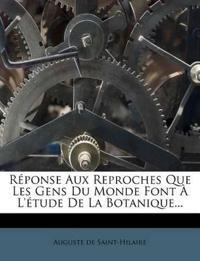 Réponse Aux Reproches Que Les Gens Du Monde Font À L'étude De La Botanique...