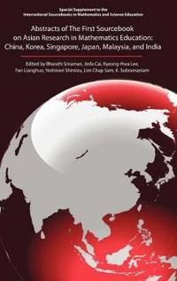 Abstracts of the First Sourcebook on Asian Research in Mathematics Education: China, Korea, Singapore, Japan, Malaysia, and India (Hc)