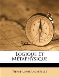 Logique Et Métaphysique