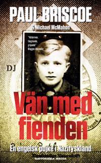 Vän med fienden : en engelsk pojke i Nazityskland