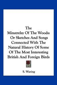 The Minstrelsy of the Woods