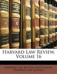 Harvard Law Review, Volume 16