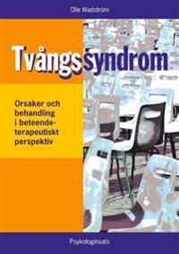 Tvångssyndrom / OCD : orsaker och behandling i ett beteendeterapeutiskt perspektiv