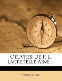Oeuvres de P. L. Lacretelle Aine ...