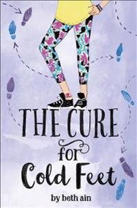 The Cure for Cold Feet: A Novel in Small Moments