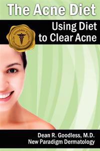 The Acne Diet: Using Diet to Clear Acne