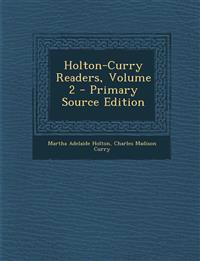 Holton-Curry Readers, Volume 2 - Primary Source Edition