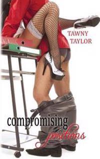 Compromising Positions: A Romance Novel