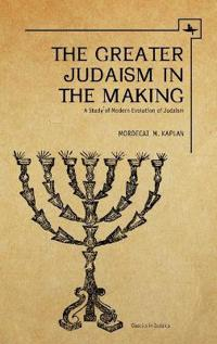The Greater Judaism in Making