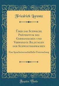 Über das Schwache Präteritum des Germanischen und Verwandte Bildungen der Schwestersprachen