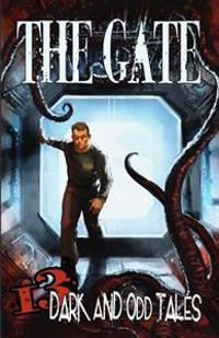 The Gate: 13 Dark & Odd Tales