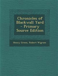 Chronicles of Blackwall Yard
