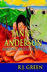 Tanny Anderson: Barefoot, Prickles & Thorns