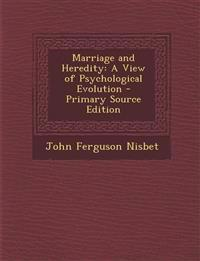 Marriage and Heredity: A View of Psychological Evolution