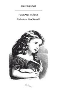 Flickan i trädet : en bok om Lina Sandell