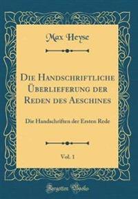 Die Handschriftliche Überlieferung der Reden des Aeschines, Vol. 1