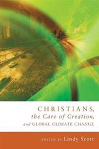 Christians, the Care of Creation, & Global Climate Change
