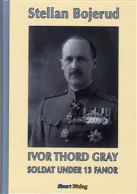 Ivor Thord-Gray : soldat under 13 fanor