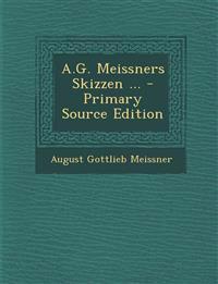 A.G. Meissners Skizzen ...