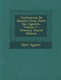 Confesiones De Nuestro Gran Padre San Agustín, Volume 1