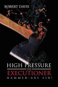 High Pressure the Executioner