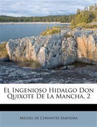 El Ingenioso Hidalgo Don Quixote De La Mancha, 2