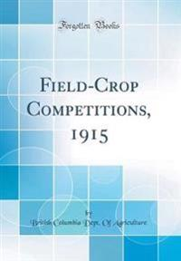 Field-Crop Competitions, 1915 (Classic Reprint)