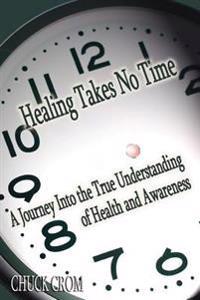 Healing Takes No Time