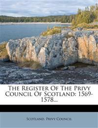 The Register of the Privy Council of Scotland: 1569-1578...