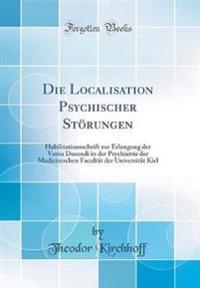 Die Localisation Psychischer Störungen